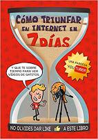 Comprar Cómo triunfar en Internet en 7 dias