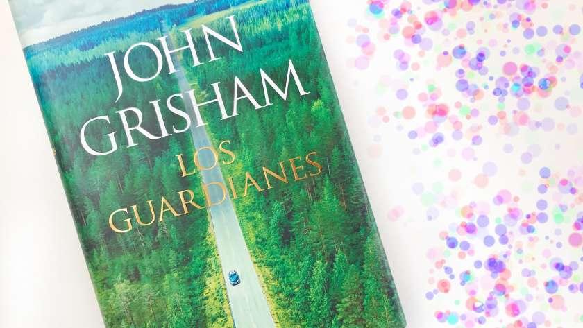 Los guardianes, de John Grisham