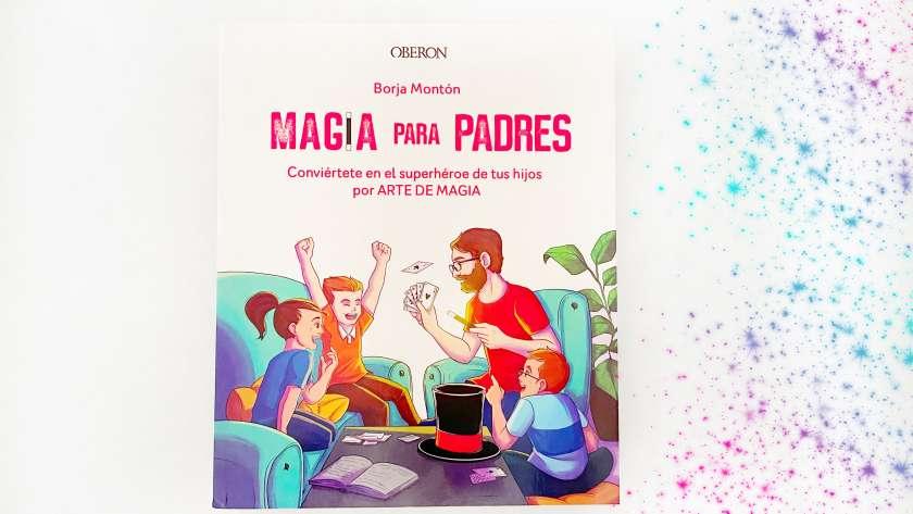 Magia para padres…¡mágicos!